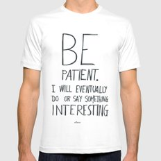 Be patient. Mens Fitted Tee White LARGE