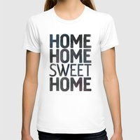 home sweet home T-shirts featuring HOME by Eolia