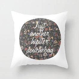 Just another hipster douchebag #2 Throw Pillow