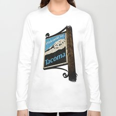 Welcome to Tacoma Long Sleeve T-shirt