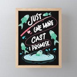 Just One More Cast I Promise - Fishing Framed Mini Art Print