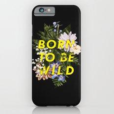 Born To Be Wild I iPhone 6s Slim Case