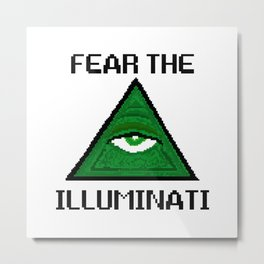 Fear The Illuminati Metal Print