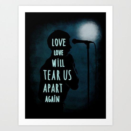 Love will tear us apart again Art Print