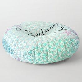 I'm actually a Mermaid - Mermaid Scales Floor Pillow