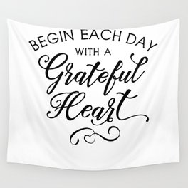 Begin Each Day With a Grateful Heart Wall Tapestry