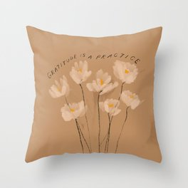 Gratitude Is A Practice Throw Pillow