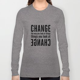 """""""If you change the way you look at things, the things you look at change."""" - Wayne Dyer Long Sleeve T-shirt"""