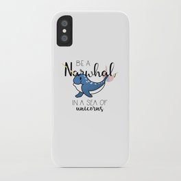Be a Narwhal iPhone Case
