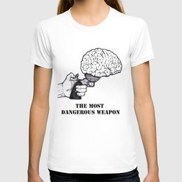 THE MOST DANGEROUS WEAPON T-shirt