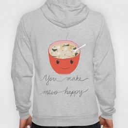 you make miso happy Hoody