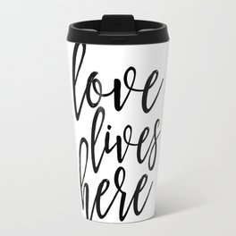 love lives here,home sign,home decor,family sign,love quote,typography poster,canvas poster Travel Mug