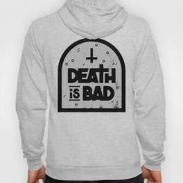 Death is Bad Hoody
