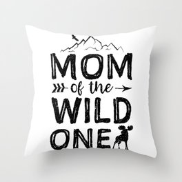 Mom Of The Wild One Throw Pillow