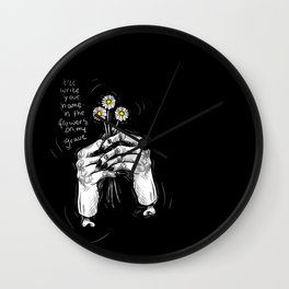 The Flowers On My Grave. Wall Clock