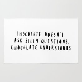Chocolate Doesn't Ask Silly Questions black and white modern typographic poster wall art home decor Rug