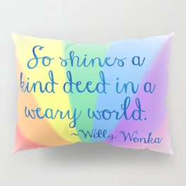 Inspirational Art Willy Wonka Quote and a Rainbow Feather Pillow Sham