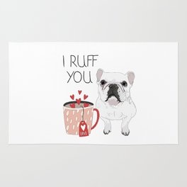 I Ruff You French Bulldog Rug