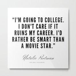 21    | Natalie Portman Quotes | 190721 Metal Print