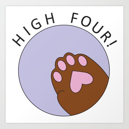 HIGH FOUR! Art Print
