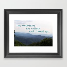 The Mountains are Calling... Framed Art Print