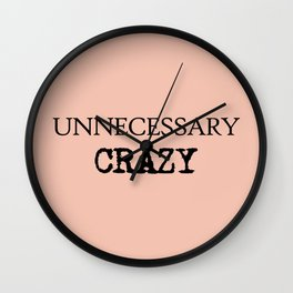 Unnecessary Crazy - on Rose Wall Clock