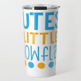 Cutest Little Snowflake shirt Travel Mug