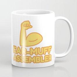 EAR-MUFF ASSEMBLER - funny job gift Coffee Mug