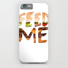 Feed me. iPhone 6s Slim Case