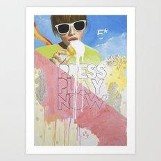 Press Play Now Art Print