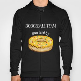 Dodgeball Team T-Shirt Dodgeball Team Powered By Donuts Gift Apparel Hoody