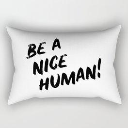 Be A Nice Human Rectangular Pillow