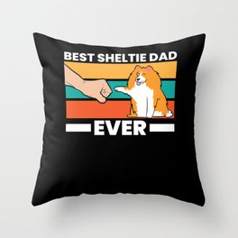 Best Sheltie Dad Ever Sheepdog Papa Shetland Sheepdogs Throw Pillow