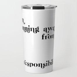 running from my responsibilities Travel Mug