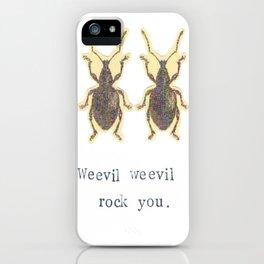 Weevil Weevil Rock You iPhone Case