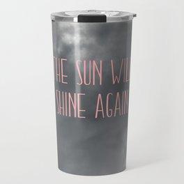 The sun will shine again – pink Travel Mug