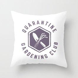 Quarantine Gardening Club Throw Pillow