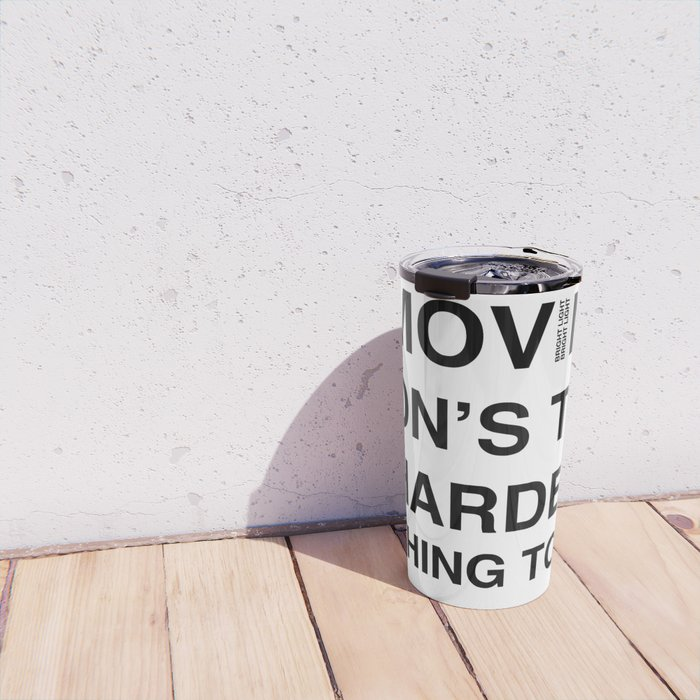 Moves 'Moving On's The Hardest Thing To Do' Travel Mug