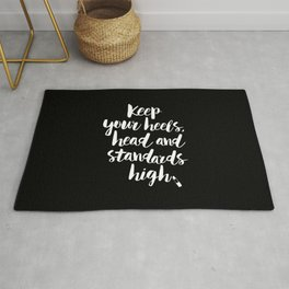 Keep Your Heels, Head and Standards High black-white typography poster design modern wall home decor Rug