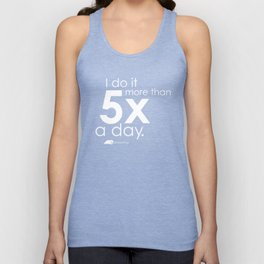 I do it 5 times a day. #amreading Unisex Tank Top