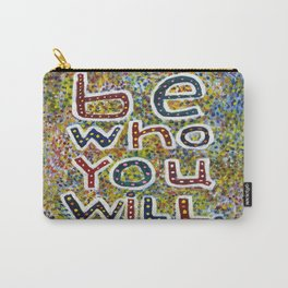 Be Who You Will Carry-All Pouch
