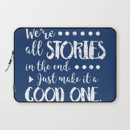 We're all stories in the end Laptop Sleeve