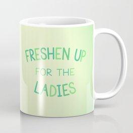 Freshen Up for the Ladies Coffee Mug