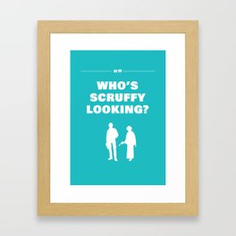Who's scruffy looking Framed Art Print