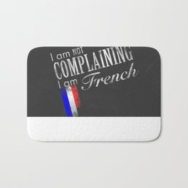 I am not complaining I am French - Black and White version Bath Mat