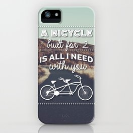 """""""A bicycle built for two is all I need with you""""  iPhone Case"""
