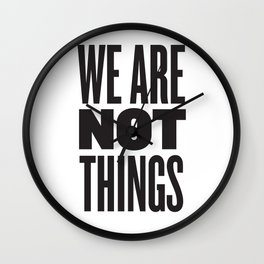 WE ARE NOT THINGS Wall Clock