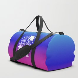 I Wish I Was A Unicorn So I Could Stab Idiots With My Head Duffle Bag