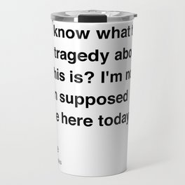 Clerks Quote 8 Travel Mug