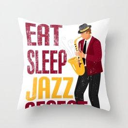 Eat Sleep Jazz Repeat Funny Gift for Saxophone Lovers Throw Pillow